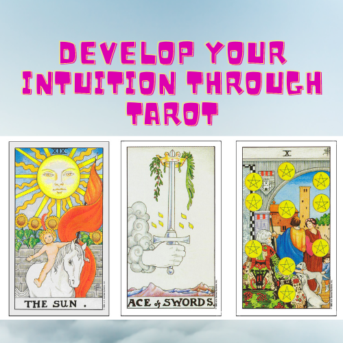 How to Develop Your Intuition Through Tarot Cards